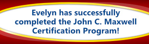 Evelyn has successfully completed the John C. Maxwell Certification Program!